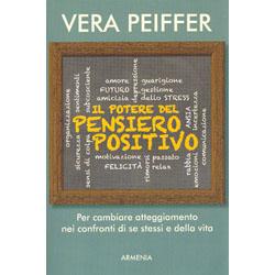 Il Potere del Pensiero PositivoPer cambiare atteggiamento nei confronti di se stessi e della vita