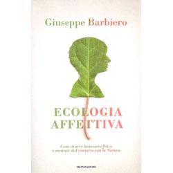 Ecologia AffettivaCome trarre benessere fisico e mentale dal contatto con la natura