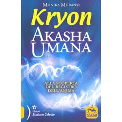 Kryon Akasha UmanaAlla scoperta del registro dell'anima