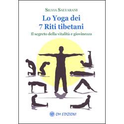 Lo Yoga dei 7 Riti TibetaniIl segreto della vitalità e giovinezza