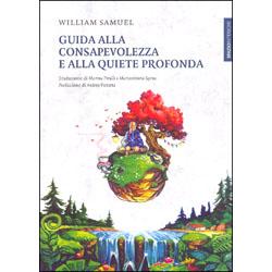 Guida alla Consapevolezza e alla Quiete ProfondaTraduzione di Marina Pirulli e Mariavittoria Spina. Prefazione di Andrea Panatta