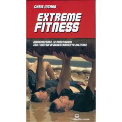 Extreme FitnessMassimizzare le prestazioni con i metodi di addestramento militare