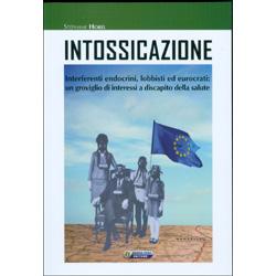 IntossicazioneInterferenti endocrini, lobbisti ed eurocrati: un groviglio di interessi a discapito della salute