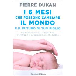 I 6 Mesi che Possono Cambiare il Mondo e il Futuro di Tuo FiglioScopri come mangiare durante la gravidanza per proteggere da sovrappeso e diabete il tuo bambino