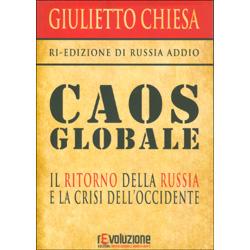 Caos GlobaleIl ritorno della Russia e la crisi dell'Occidente