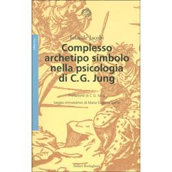 Complesso Archetipo Simbolo nella Psicologia di C.G. JungPrefazione di C.G. Jung
