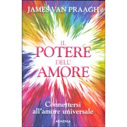 Il Potere dell'AmoreConnettersi all'amore universale