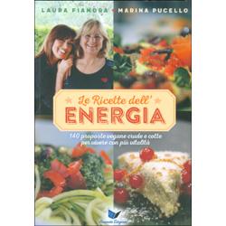 Le Ricette dell'Energia140 proposte vegane crude e cotte per vivere con più vitalità