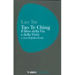 Tao Te ChingIl libro della via e della virtù. A cura di Julius Evola