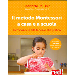Il Metodo Montessori a Casa e a ScuolaIntroduzione alla teoria e alla pratica