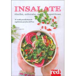 Insalate Ricche Colorate Sane e Appetitose80 ricette prevalentemente vegetariane per farsi del bene