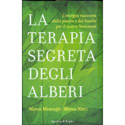 La Terapia Segreta degli AlberiL'energia nascosta delle piante e dei boschi per il nostro benessere