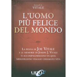 L'Uomo più Felice del MondoLa penna di Joe Vitale e le memorie di Joseph J. Vitale ti accompagneranno in quel meraviglioso viaggio chiamato vita