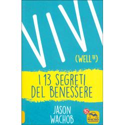 Vivi - WellthI 13 segreti del benessere