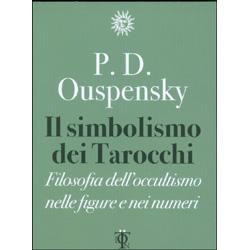Il Simbolismo dei TarocchiFilosofia dell'occultismo nelle figure e nei numeri