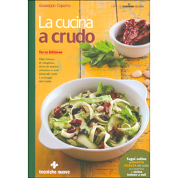 La Cucina a CrudoCibo fresco, di stagione, ricco di enzimi, vitamine e sali minerali: tutti i vantaggi del crudo