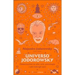 Universo JodorowskyConversazioni su vita, arte, psicomagia e altri imbrogli sacri