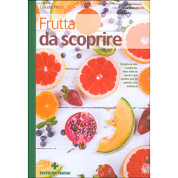 Frutta da ScoprireStagione per stagione, non solo in cucina ma anche per la salute e la bellezza da scoprire