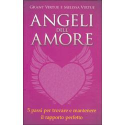 Angeli dell'Amore5 passi per trovare e mantenere il rapporto perfetto