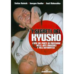 I Segreti del KyushoL'uso dei punti di pressione nelle arti marziali e nell'autodifesa