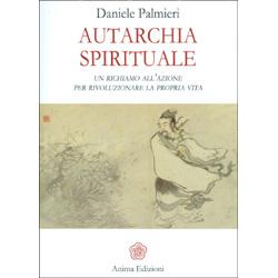 Autarchia SpiritualeUn richiamo all'azione per rivoluzionare la propria vita