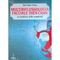 Multiriflessologia Facciale Dien ChanLa medicina della semplicità