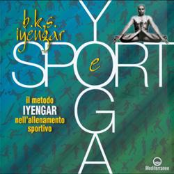 Yoga e SportIl metodo Iyengar nell'allenamento sportivo