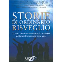 Storie di Ordinario Risveglio12 voci in coro raccontano il miracolo della trasformazione nella vita