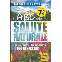 L'ABC della Salute NaturaleConsigli pratici per autogestire il tuo benessere