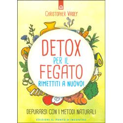 Detox per il Fegato - Rimettiti a NuovoDepurarsi con i metodi naturali