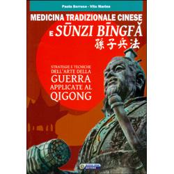 Medicina Tradizionale Cinese e Sunzi BingfaStrategie e tecniche dell'arte della guerra applicate al qigong