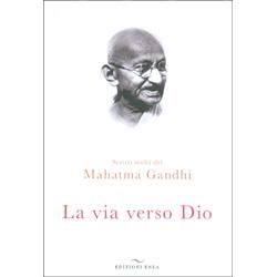La Via Verso DioScritti scelti del Mahatma Gandhi