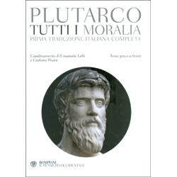 Plutarco - Tutti i MoraliaPrima traduzione italiana completa