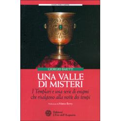 Una Valle di MisteriI Templari e una serie di enigmi che risalgono alla notte dei tempi
