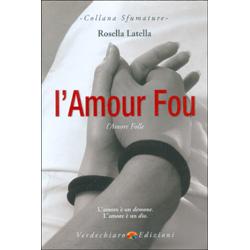 L'Amour Fou - L'Amore FolleL'amore è un demone. L'amore è un dio