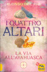 I Quattro AltariLa via all'Ayahuasca