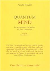 Quantum MindLa mente quantica al confine tra fisica e psicologia