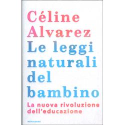 Le Leggi Naturali del BambinoLa nuova rivoluzione dell'educazione