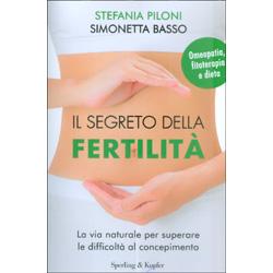 Il Segreto della FertilitàLa via naturale per superare le difficoltà del concepimento