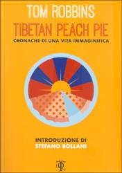 Tibetan Peach PieCronache di una vita immaginifica
