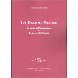 Sui Drammi-MisteriLa porta dell'iniziazione e la prova dell'anima
