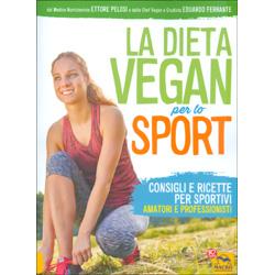 La Dieta Vegan per lo SportConsigli e ricette per sportivi amatori e professionisti