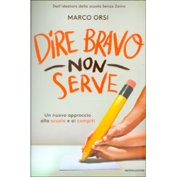 Dire Bravo non ServeUn nuovo approccio alla scuola e ai compiti