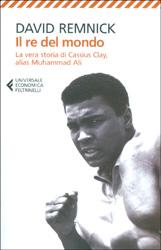 Il Re del MondoLa vera storia di Cassius Clay alias Muhammad Ali
