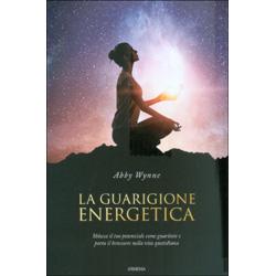 La Guarigione EnergeticaSblocca il tuo potenziale come guaritore e porta il benessere nella vita quotidiana