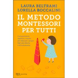 Il Metodo Montessori per TuttiComprenderlo appieno e usarlo per educare i propri figli alla libertà e all'autonomia