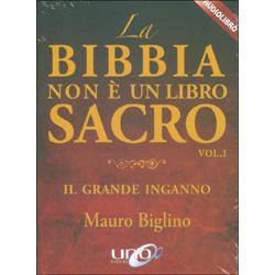 La Bibbia non è un Libro Sacro Vol. 1 - Il Grande IngannoAudiolibro