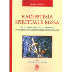 Radiestesia Spirituale Russa E le tecnologie radiestesiche russe per il benessere dell'uomo multidimensionale