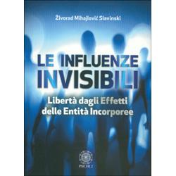 Le Influenze InvisibiliLibertà dagli effetti delle entità incorporee