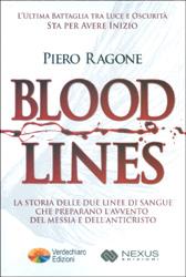 Blood LinesLa storia delle due linee di sangue che preparano l'avvento del Messia e dell'Anticristo